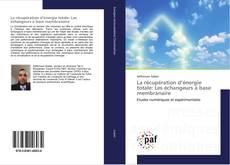 Couverture de La récupération d'énergie totale: Les échangeurs à base membranaire