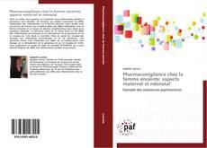 Couverture de Pharmacovigilance chez la femme enceinte: aspects maternel et néonatal