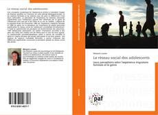 Bookcover of Le réseau social des adolescents