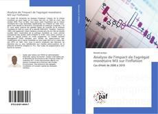 Bookcover of Analyse de l'impact de l'agrégat monétaire M3 sur l'inflation