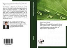 Portada del libro de Dépoussiérage électrostatique des particules submicroniques