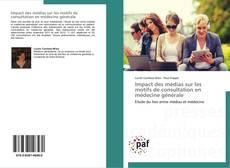 Couverture de Impact des médias sur les motifs de consultation en médecine générale