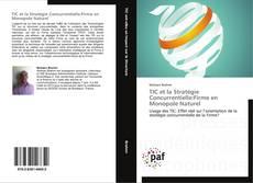 Couverture de TIC et la Stratégie Concurrentielle:Firme en Monopole Naturel