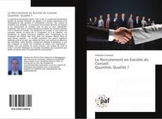 Capa do livro de Le Recrutement en Société de Conseil: Quantité, Qualité ?