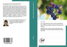 La régulation de la biosynthèse des flavonoïdes dans la baie de raisin的封面