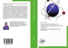 Bookcover of Étude des structures et processus atomiques dans les plasmas