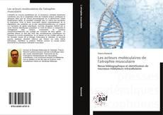 Обложка Les acteurs moléculaires de l'atrophie musculaire