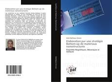 Couverture de Elaboration par une stratégie Bottom-up de matériaux nanostructurés