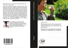 Bookcover of Raisonnement et croyances épistémiques en sciences au primaire