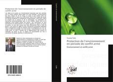 Protection de l'environnement en période de conflit armé kitap kapağı