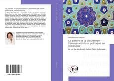 Bookcover of La parole et la dissidence : Femmes et islam politique en Indonésie