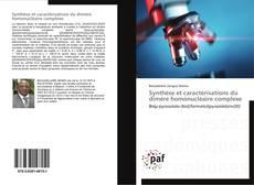 Bookcover of Synthèse et caractérisations du dimère homonucléaire complexe