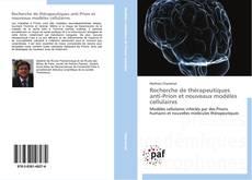 Recherche de thérapeutiques anti-Prion et nouveaux modèles cellulaires的封面