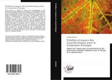 Bookcover of Échelles et espace des caractéristiques pour le traitement d'images
