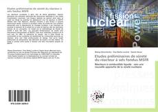 Portada del libro de Etudes préliminaires de sûreté du réacteur à sels fondus MSFR