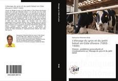 Buchcover von L'élevage du gros et du petit bétail en Côte d'Ivoire (1893-1949)