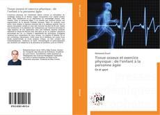 Bookcover of Tissue osseux et exercice physique : de l'enfant à la personne âgée