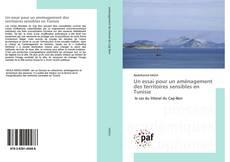Un essai pour un aménagement des territoires sensibles en Tunisie kitap kapağı
