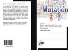 Bookcover of Etude du gène ACE chez une population mucoviscidosique Tunisienne