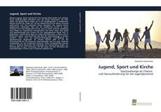 Bookcover of Jugend, Sport und Kirche