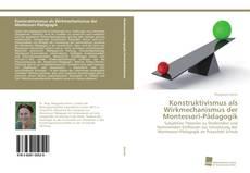 Buchcover von Konstruktivismus als Wirkmechanismus der Montessori-Pädagogik