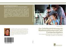 Buchcover von Zur Schülerzentrierung im Mathematikunterricht mit Computeralgebra