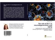 Couverture de The role of DJ-1 in neurodegeneration and aging