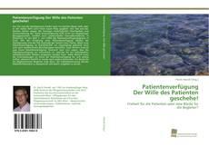 Capa do livro de Patientenverfügung Der Wille des Patienten geschehe!