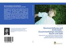 Buchcover von Raumvorstellung und Arithmetik - Zusammenhänge zwischen Raum und Zahl