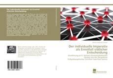 Bookcover of Der individuelle Imperativ als Ernstfall sittlicher Entscheidung