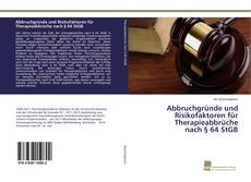 Bookcover of Abbruchgründe und Risikofaktoren für Therapieabbrüche nach § 64 StGB
