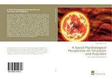 Bookcover of A Social Psychological Perspective on Terrorism and Prejudice