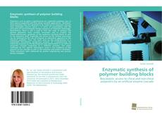 Bookcover of Enzymatic synthesis of polymer building blocks