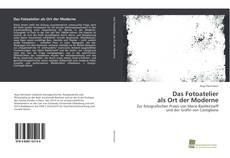 Bookcover of Das Fotoatelier als Ort der Moderne