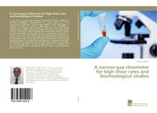 Copertina di A narrow-gap rheometer for high shear rates and biorheological studies