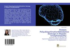 Bookcover of Protein Polyubiquitination&Oxidative Damage in Hepatic Encephalopathy
