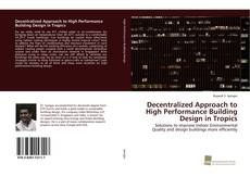 Capa do livro de Decentralized Approach to High Performance Building Design in Tropics