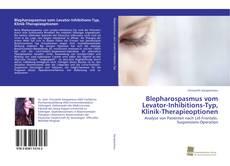 Portada del libro de Blepharospasmus vom Levator-Inhibitions-Typ, Klinik-Therapieoptionen