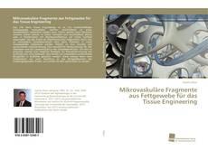 Copertina di Mikrovaskuläre Fragmente aus Fettgewebe für das Tissue Engineering