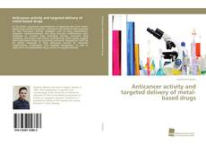 Capa do livro de Anticancer activity and targeted delivery of metal-based drugs