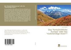 """Buchcover von Das """"fortschrittliche Europa"""" oder das """"rückständige Asien""""?"""