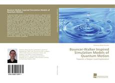 Bookcover of Bouncer-Walker Inspired Simulation Models of Quantum Motion