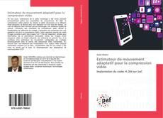 Bookcover of Estimateur de mouvement adaptatif pour la compression vidéo