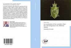 Bookcover of La croisade et les croisés chez les chroniqueurs du XIIIeme siècle