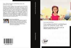 Portada del libro de Une subjectivation symbolique pour les  enfants avec TED