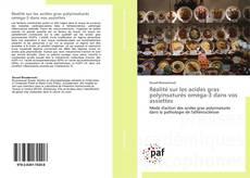 Réalité sur les acides gras polyinsaturés oméga-3 dans vos assiettes的封面