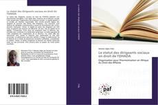 Bookcover of Le statut des dirigeants sociaux en droit de l'OHADA