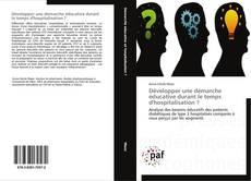 Bookcover of Développer une démarche éducative durant le temps d'hospitalisation ?