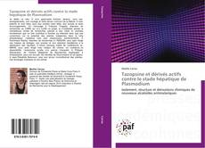 Tazopsine et dérivés actifs contre le stade hépatique de Plasmodium kitap kapağı