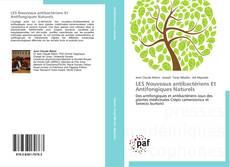Copertina di LES Nouveaux antibactériens Et Antifongiques Naturels